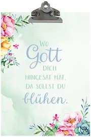"""Klemmbrett """"Wo Gott dich hingesät hat ..."""" für A4"""