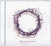 CD: Only Jesus