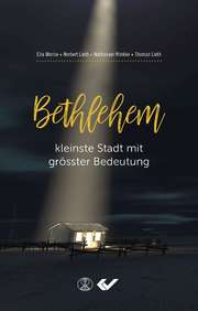 Bethlehem, kleinste Stadt mit größter Bedeutung