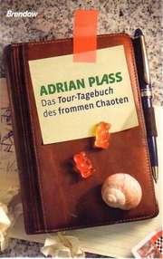 Das Tour-Tagebuch des frommen Chaoten