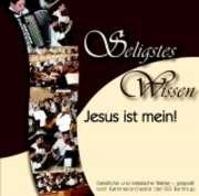 Seligstes Wissen - Jesus ist mein