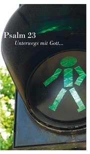Psalm 23. Unterwegs mit Gott. - Leporello