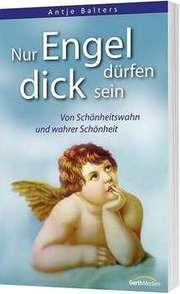 Nur Engel dürfen dick sein