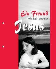 Jesus, ein Freund wie kein anderer - Arbeitsmaterial