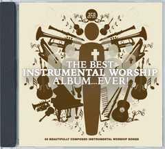 CD: The Best Instrumental Worship Album ... Ever!