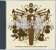 CD: The Best Instrumental Worship Album ... Ever!
