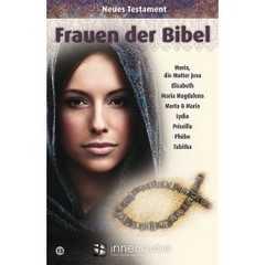 Frauen der Bibel - Neues Testament