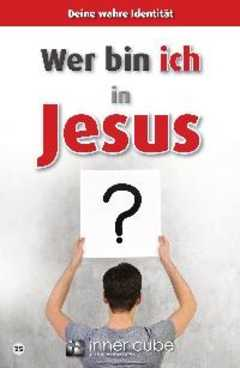 Wer bin ich in Jesus?