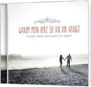 CD: Warum mein Herz so an dir hängt