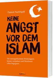 Keine Angst vor dem Islam