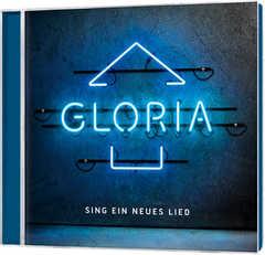 CD: Gloria - Sing ein neues Lied